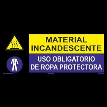 SEÑAL: MATERIAL INCANDESCENTE - USO DE ROPA PROTECTORA