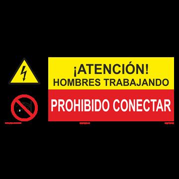 SEÑAL: HOMBRES TRABAJANDO - PROHIBIDO CONECTAR