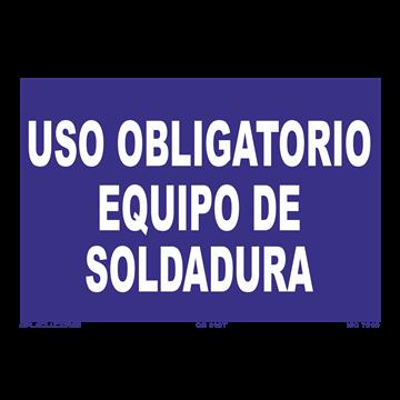 Señal: Uso obligatorio de equipo de soldadura