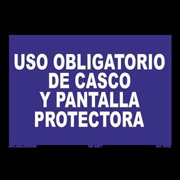 Señal: Uso obligatorio de casco y pantalla protectora