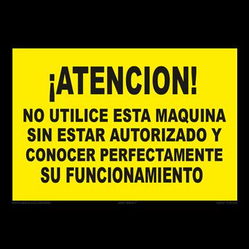 Señal: ¡Atencion! No utilice esta maquina