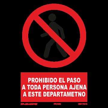 Señal: Prohibido el paso a toda persona ajena a este departamento