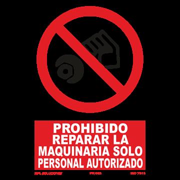 Prohibido reparar la maquinaria solo personal autorizado