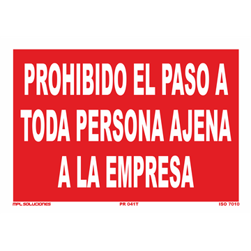 Señal: Prohibido el paso a toda persona ajena a la empresa