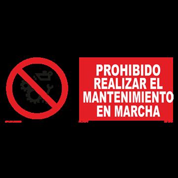 Señal: Prohibido realizar el mantenimiento en marcha